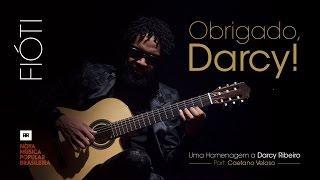 Fióti - Obrigado, Darcy! (Acústica) Part: Caetano Veloso