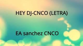 Hey dj letra cnco