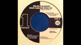 Martin Campbell - Who Can We Run To