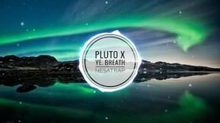 Pluto x ye. Breath