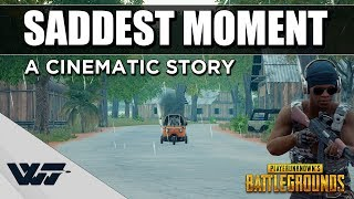 SADDEST MOMENT EVER - A Cinematic Short Story of a broken dream in PUBG