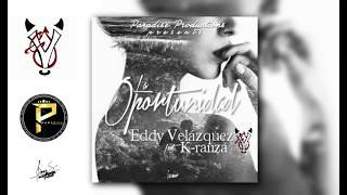 Eddy Velazquez - La Oportunidad (ft. K-ranza) (Audio Official)