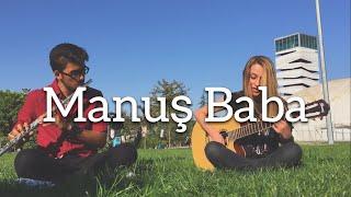 Haberin Var Mı ? - Manuş Baba (Cover) Yan Flüt & Gitar