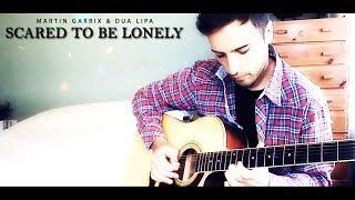 Martin Garrix & Dua Lipa - Scared To Be Lonely (Guitar Cover)