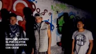 EL PINCHE SYEK//ESTILO DE ANTAÑO-DROGA AUDITIVA//CDR CREW//VIDEO OFICIAL 2017 RAP HARDCORE