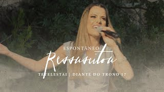Espontâneo/Ressuscitou  | DVD Tetelestai | Diante do Trono