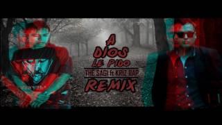 A DIOS LE PIDO - The Sagi x Kriz Rap l Remix 2017 l