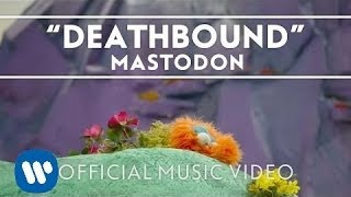 Mastodon - Deathbound [Official Music Video]