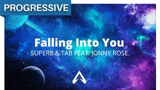 Super8 & Tab feat. Jonny Rose - Falling Into You