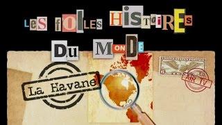 LA HAVANE (Documentaire, Découverte, Histoire)