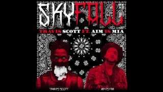 SKYFALL - TRAVIS SCOTT FT. AIM IS MIA