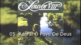 05. Adorai Ó Povo De Deus - Louvor VIII