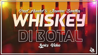 Whiskey Di Bottal   Lyrics   Preet Hundal & Jasmine Sandlas   Latest Punjabi Songs 2018   Syco TM