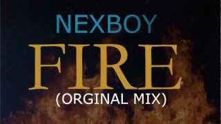 Nexboy - Fire ( Original mix ) DEMO-Teaser