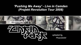 Linkin Park - Pushing Me Away (Camden, Projekt Revolution 2008)