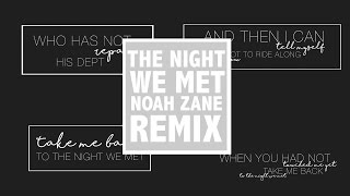 The Night We Met • Lord Huron feat  April NOAH ZANE Remix (LYRIC VIDEO)