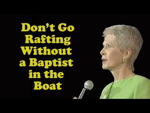 "Jeanne Robertson ""Don't go rafting without a Baptist in the boat!"""