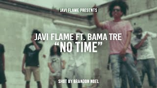 Javi Flame - No Time feat. Bama Tre (Official video)