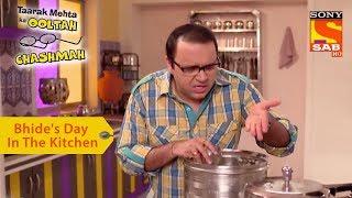 Your Favorite Character | Bhide's Day In The Kitchen | Taarak Mehta Ka Ooltah Chashmah width=