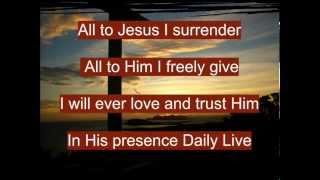 I Surrender All - Heritage Singers - lyrics