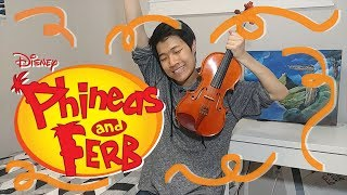 Phineas and Ferb - Theme Song [Violin Cover]