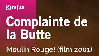 Karaoke Complainte de la Butte - Moulin Rouge! *