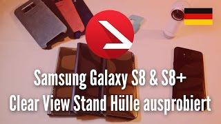 Samsung Galaxy S8 & S8+ Clear View Stand Hülle ausprobiert