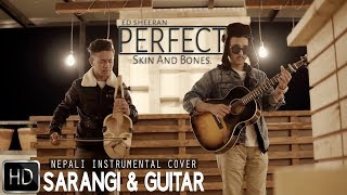 Ed Sheeran - Perfect ( Nepali Instrumental Cover by Skin And Bones.)