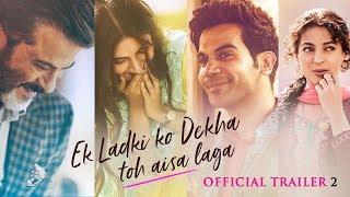 Ek Ladki Ko Dekha Toh Aisa Laga | Official Trailer 2 | Anil | Sonam | RajKummar | Juhi | 1st Feb'19