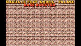 Naguale feat Andra - Falava (Bass Boosted)