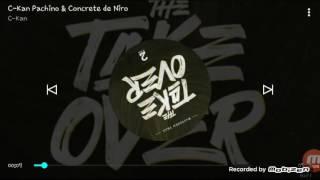 C-kan ft. Concrete  c-kan pachino & concrete niro  (2016)