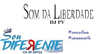 Som da Liberdade - DJ PV (Dance Video) | @SouDiferenteOfficial