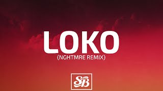Lookas - Loko (NGHTMRE Remix)