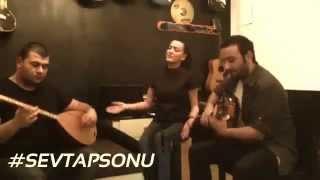 Sevtap Sonu ( Akustik ) Han Sarhoş Hancı Sarhoş