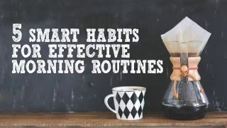 5 Smart Habits for Effective Morning Routines