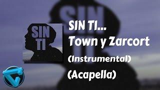 SIN TI - Town y Zarcort (Instrumental y Acapella)