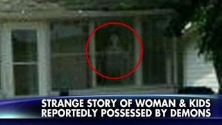 Portal to Hell : Story of woman and kids reportedly possessed by Demons in Indiana (Feb 04, 2014) width=