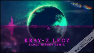 Kray-z Legz - Alan Walker Faded Rap Hiphop Remix 2018