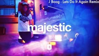J BOOG - LETS DO IT AGAIN DJ LASS REMIX