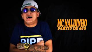 MC Naldinho   Partiu de 660  (Audio Oficial)  ( EXCLUSIVO  2015 )