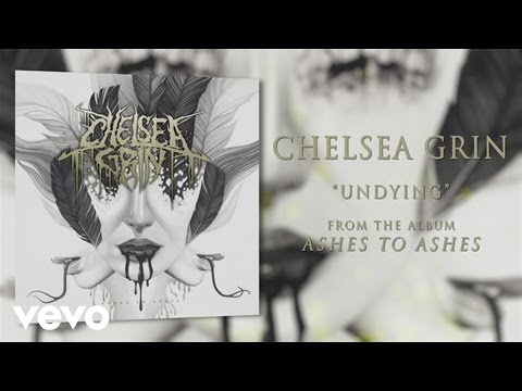 chelsea-grin-undying-audio-chelseagrinvevo