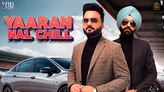 YAARAN NAL CHILL (Official Video) Kulbir Jhinjer | Tarsem Jassar | New Punjabi Songs 2019