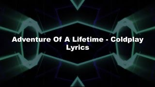 Coldplay - Adventure Of A Lifetime cover song ( Lyrics )