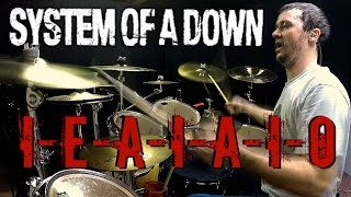 SOAD - IEAIAIO - Drum Cover
