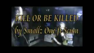 Smallz One - Kill or Be Killed ft. SCUM LYRIC VIDEO