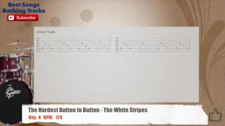 The Hardest Button To Button - The White Stripes Drums Backing Track with chords and lyrics