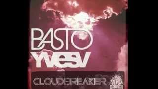 Basto ft Yves v cloudbreaker (basto radio edit)