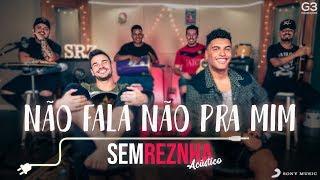 Sem Reznha Acústico - Não fala não pra mim *PAGODE* - Humberto e Ronaldo ft. Jerry Smith