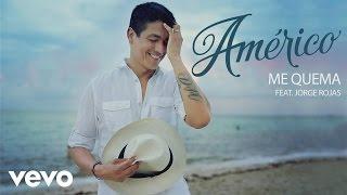 Américo - Me Quema ft. Jorge Rojas