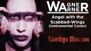 Marilyn Manson - Angel With the Scabbed-Wings (Instrumental cover)